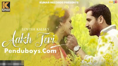 Aakh Teri Lovish Kalia Download punjabi mp3 Full Song