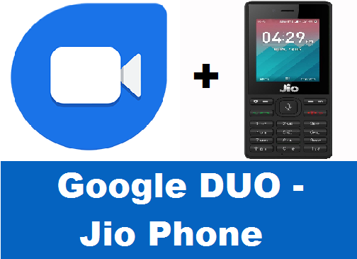 Google Duo for Jio Phone Free Download- Guide