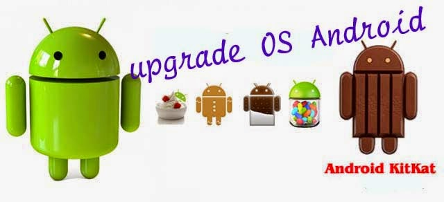 Cara Upgrade OS Android Jelly Bean ke Kitkat 2020