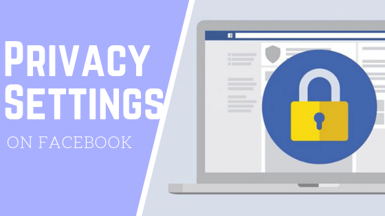 How Can I Change My Privacy Settings On Facebook<br/>