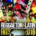 Reggaeton & Latin Hits 2016