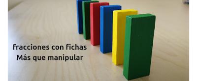 las fracciones se trabajan muy bien con fichas. Las matemáticas manipulativas son esenciales para mejorar la comprensión