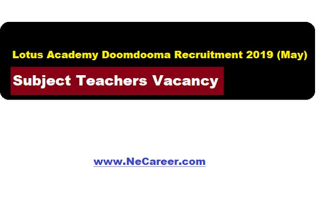 Lotus Academy,Doomdooma recruitment 2019 may - subject teacher