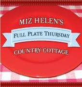 Full Plate Thursday,420 at Miz Helen's Country Cottage