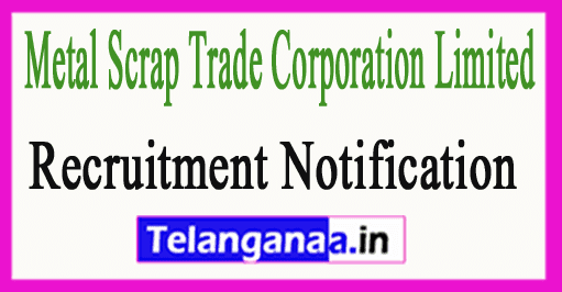 Metal Scrap Trade Corporation Limited MSTC Limited Recruitment Notification