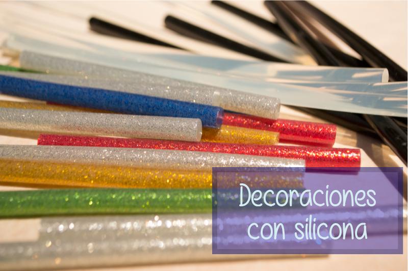 Decoraciones con silicona