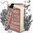 Book Review: What I Wish I Had Known (And Other Lessons You Learned in Your 20s) by Marcella Purnama