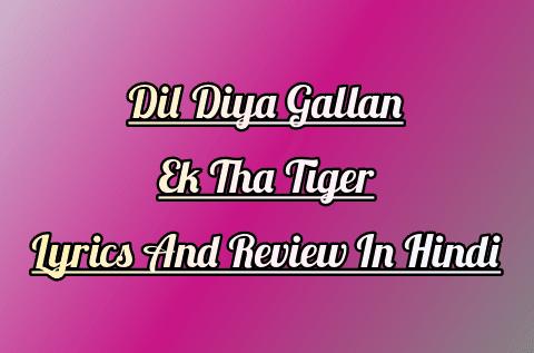 tiger-zinda-hai-atif-aslam-dil-diyan-gallan-lyrics-in-hindi