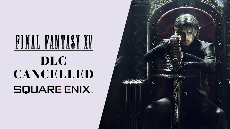 final fantasy 15 dlc episode canceled