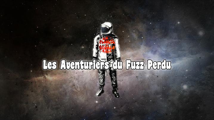 Les Aventuriers du Fuzz Perdu | Episode 4 par Kevin