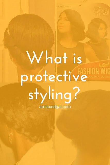 What is protective styling: Quick 101 on protective styling | arelaxedgal.com