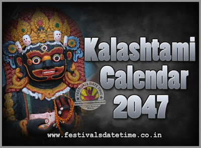 2047 Kalashtami Vrat Dates & Time in India, 2047 Kalashtami Vrat Calendar