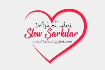 En Güzel Slow Aşk Şarkıları