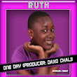 TODAY'S HOT SONG; RUTH - ONE DAY - (PRODUCED BY DAXO CHALI)