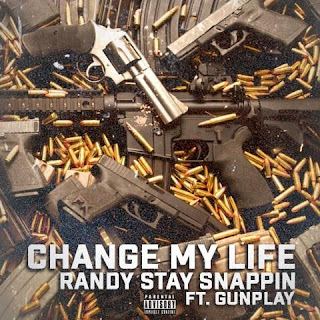 New Video: Randy Stay Snappin - Change My Life Featuring Gunplay