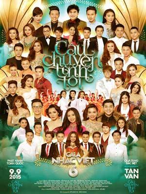 Gala Nhạc Việt 6 - Câu Chuyện Tình Tôi