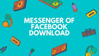 messenger of facebook download