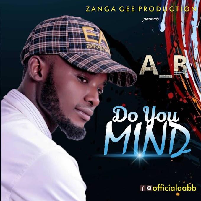 "[MUSIC] A B — ""Do You Mind"""