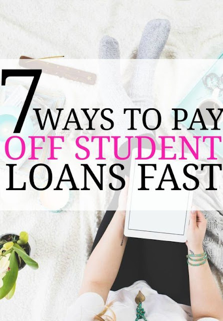 7 Ways To Pay Off Student Loans Fast