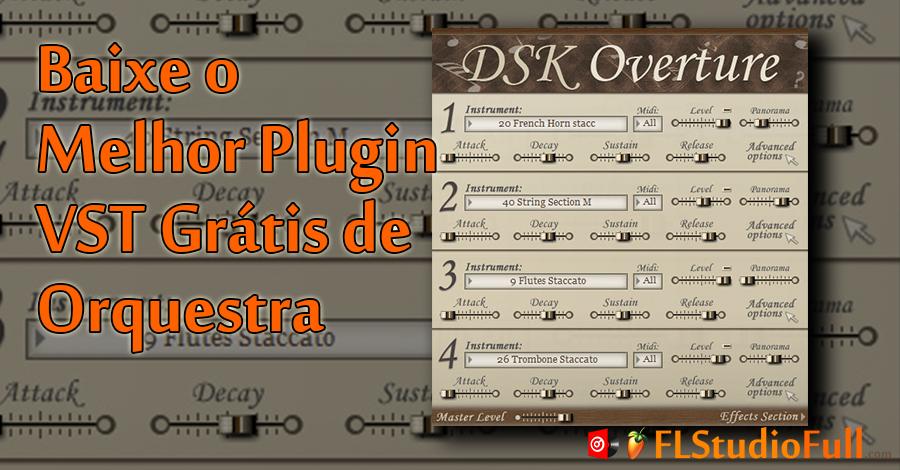 Baixe O Melhor Plugin VST Grátis de Orquestra [DSK Overture]