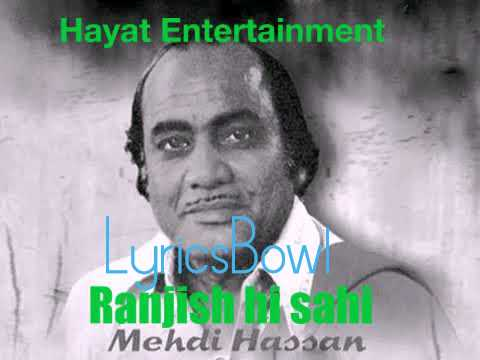 Ranjish Hi Sahi Lyrics - Mehdi Hassan | LyricsBowl