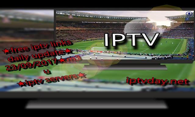 ★free iptv links daily update★23/09/2017★m3u★iptv servers★