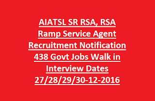 AIATSL SR RSA, RSA Ramp Service Agent Recruitment Notification 438 Govt Jobs Walk in Interview Dates 27/28/29/30-12-2016