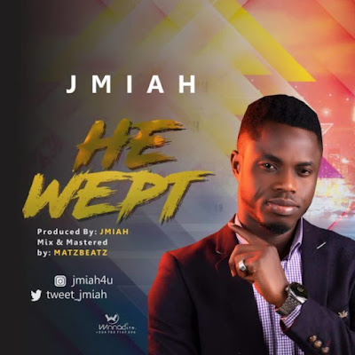 Jmiah – He Wept