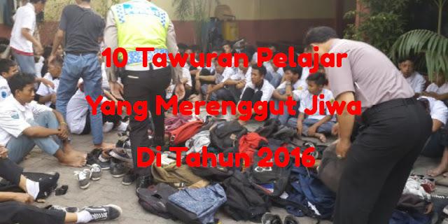 tawuran antar pelajar 2016