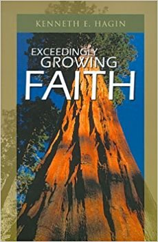 Exceedingly Growing Faith By Kenneth E Hagin N2000 Welcome To