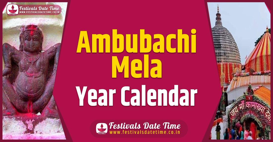 Ambubachi Mela Year Calendar, Ambubachi Mela Schedule