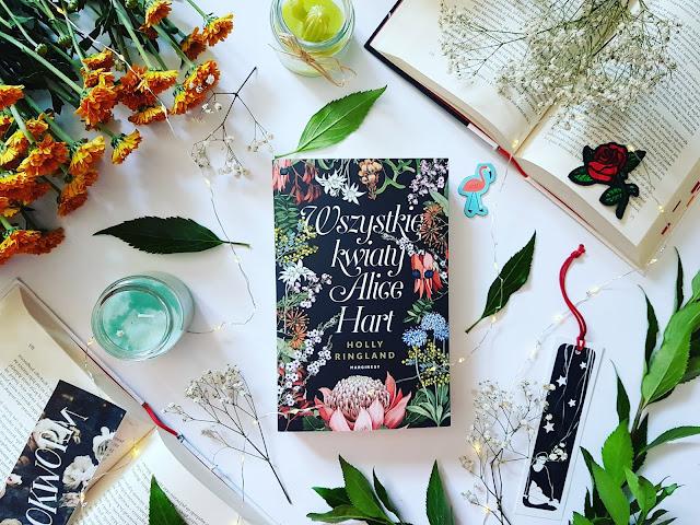 """""""Wszystkie kwiaty Alice Hart"""" Holly Ringland"""