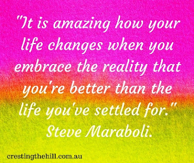 remember that you're better than the life you settled for - Steve Maraboli quote