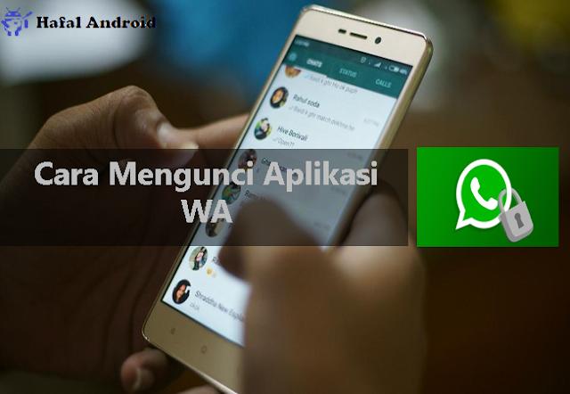 6 Cara Mengunci Aplikasi WA di Semua Merk Android