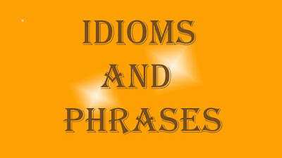 List of Important Idioms and Phrases for Bank | SSC Exam