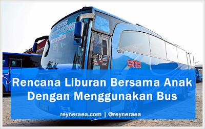 Liburan bersama anak dengan bus traveloka