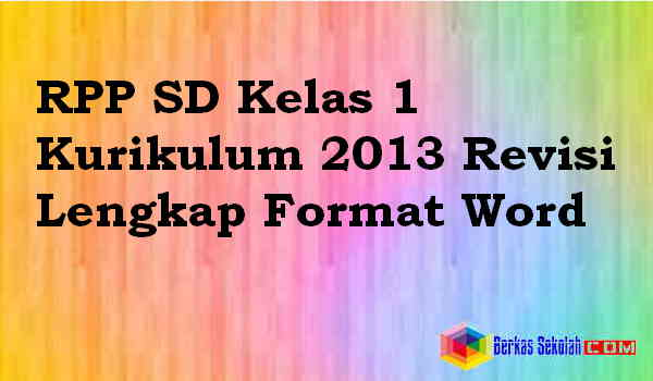 Download RPP SD Kelas 1 Kurikulum 2013 Revisi Lengkap Format Word