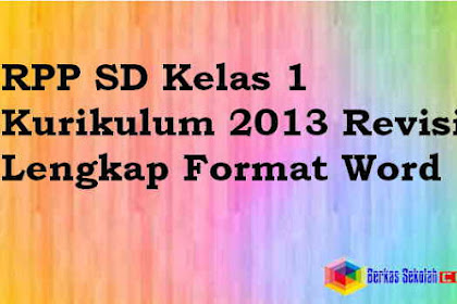 RPP SD Kelas 1 Kurikulum 2013 Revisi Semua Mata Pelajaran Lengkap Format Word