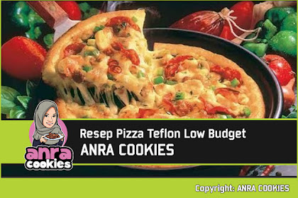 Resep Pizza Teflon Low Budget | ANRA COOKIES