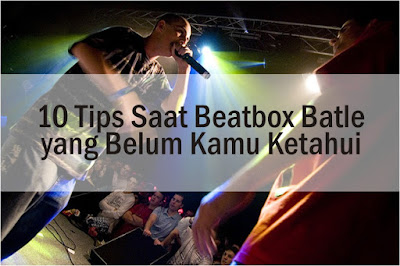 Tips beatbox battle