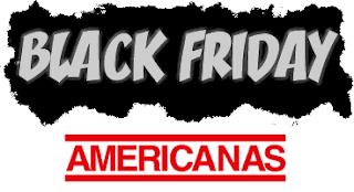 Promoção Black Friday Continua na Americanas com Preços Baixos