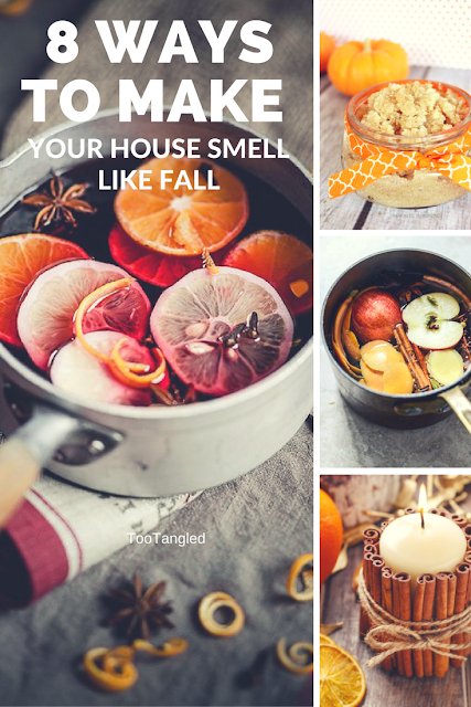 Too Tangled 8 Ways To Make Your House Smell Like Fall