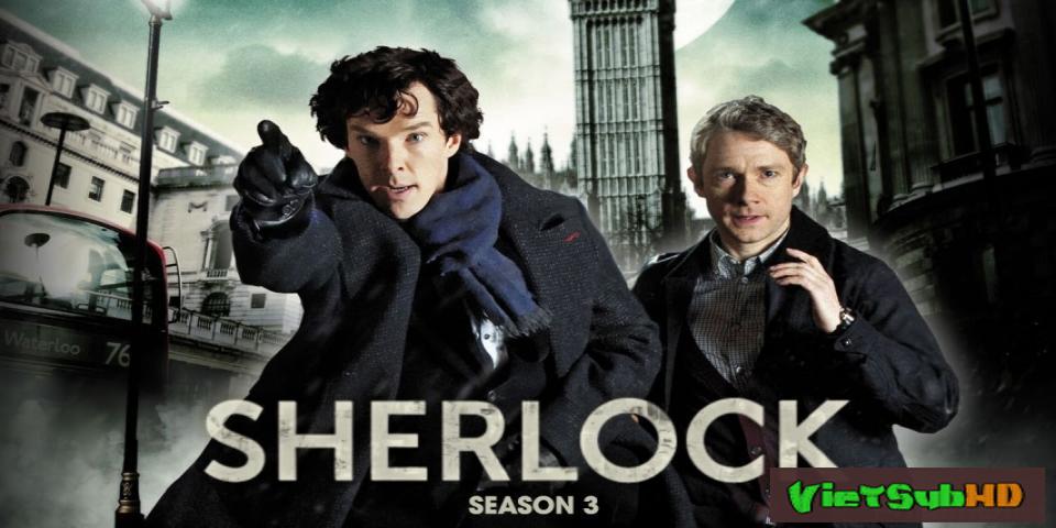 Phim Thám tử Sherlock (Phần 3) Hoàn tất (3/3) VietSub HD | Sherlock (Season 3) 2014