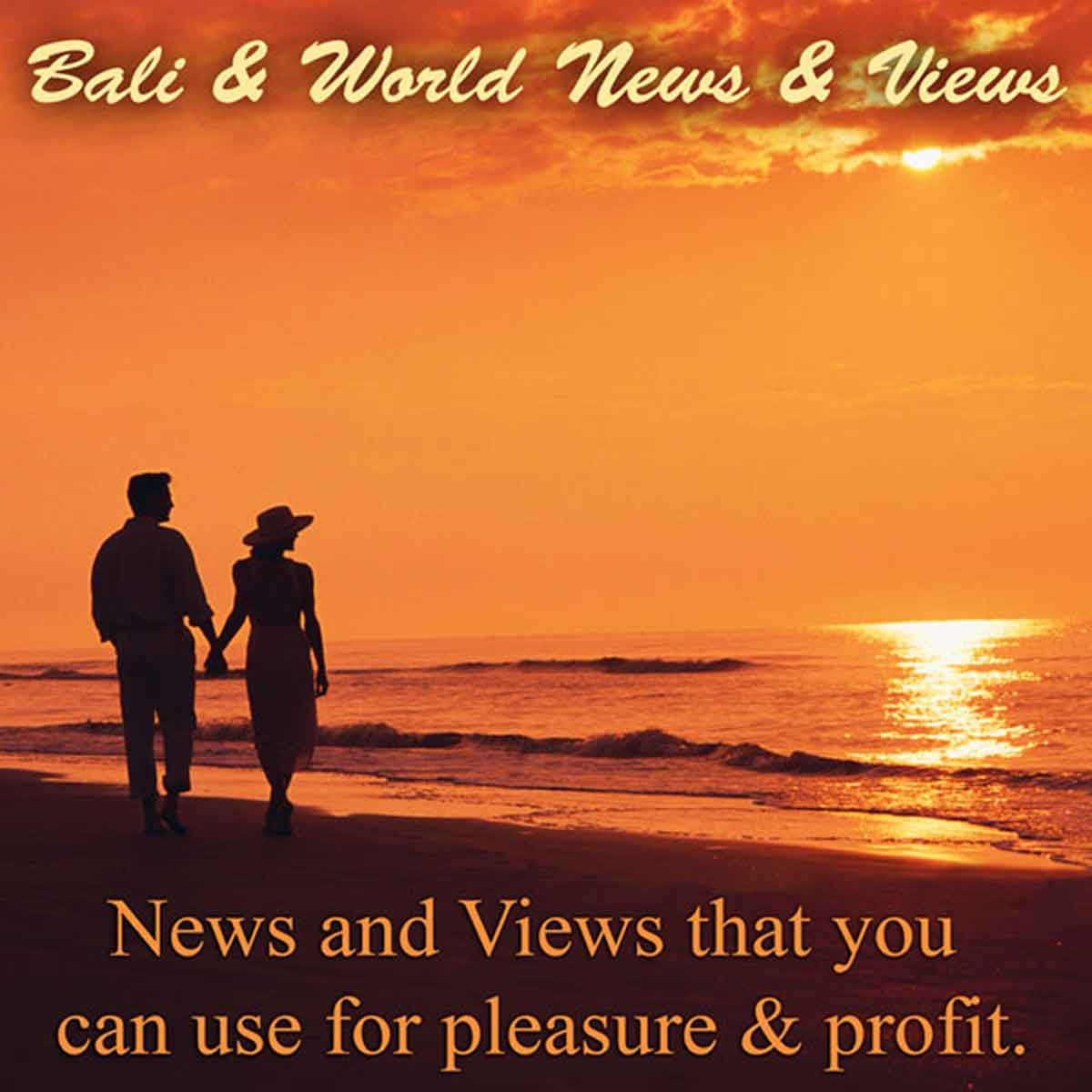 Bali & World News & Views & Bali News and Views