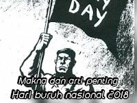 """Makna dan arti penting """"Hari Buruh Nasional"""" 01 mei 2018 lengkap"""