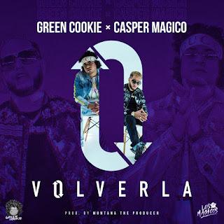 Green Cookie & Casper Mágico – Volverla (Single) [iTunes Plus AAC M4A]