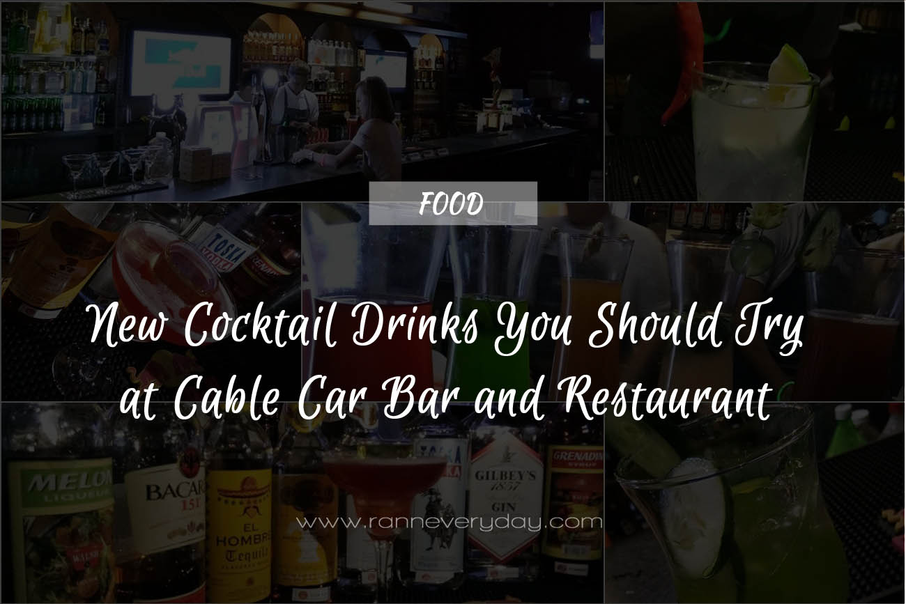 Cable Car Drink: New Cocktail Drinks You Should Try At Cable Car Bar And