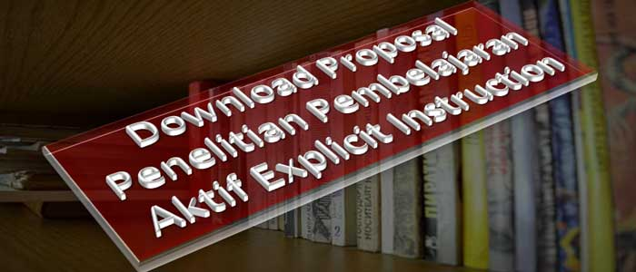 Download Proposal Penelitian Pembelajaran Aktif Explicit Instruction