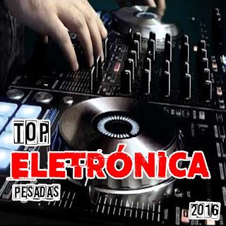 Top Eletrônica Pesadas (2016) download grátis