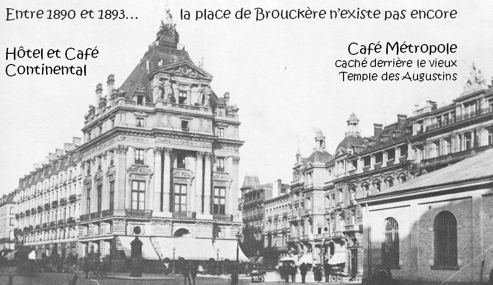 Café Métropole (1890) - Il a vu naître la place de Brouckère (1897) qui n'existait pas encore lors de son inauguration - Bruxelles-Bruxellons